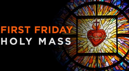 First Friday Mass - 1st September 2017