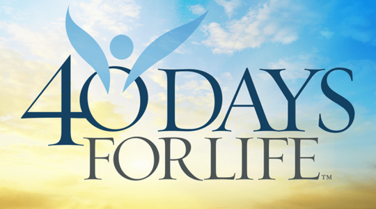 40 Days for Life Lenten Prayer and Fasting Vigil